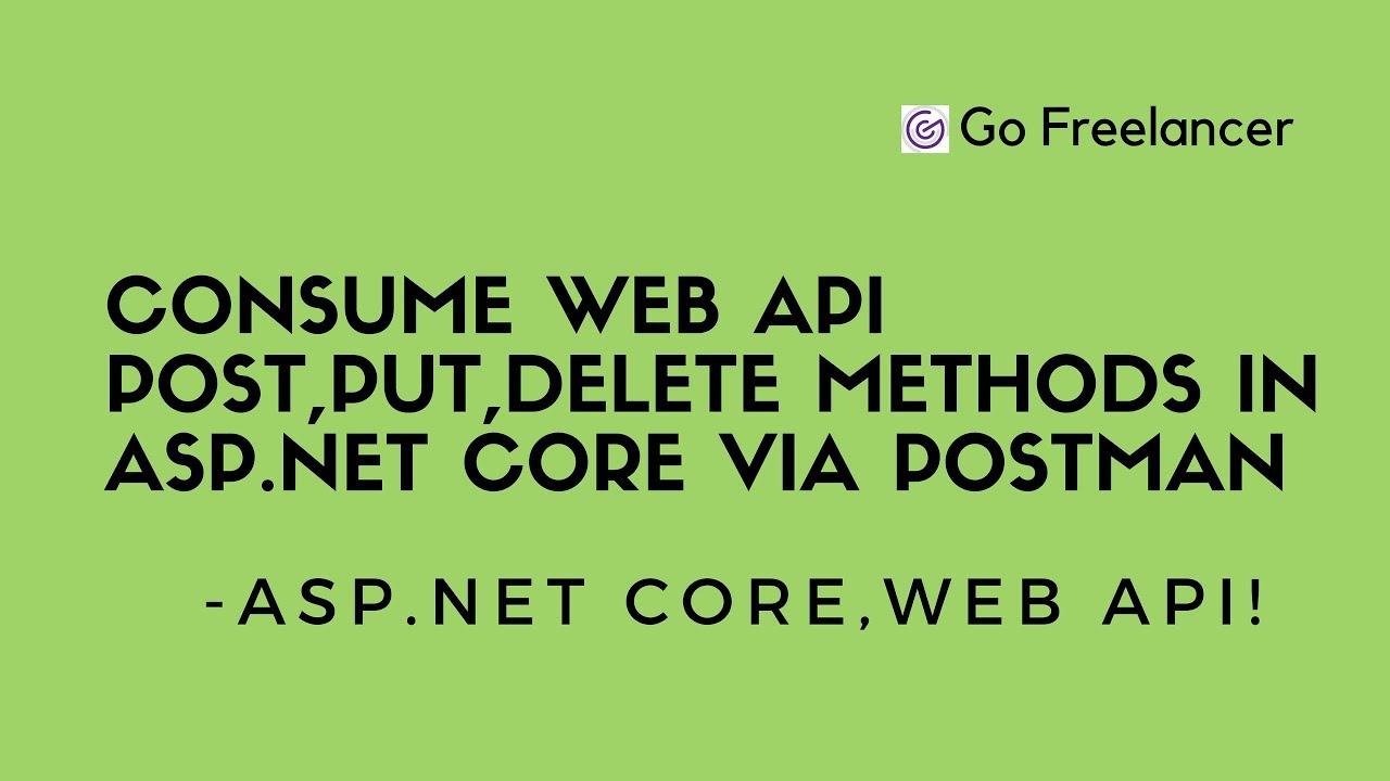 Consume Web API POST,PUT,DELETE methods in ASP NET CORE via Postman