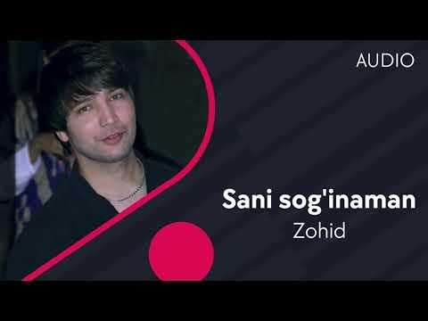 Zohid - Sani sog'inaman   Зохид - Сани согинаман (AUDIO)