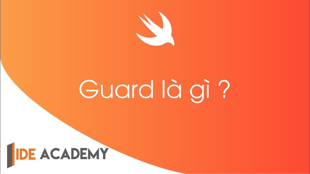 [Swift 2] Guard là gì. Ide Academy