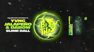 YVNG JALAPENO & Dabow - Slime Ball
