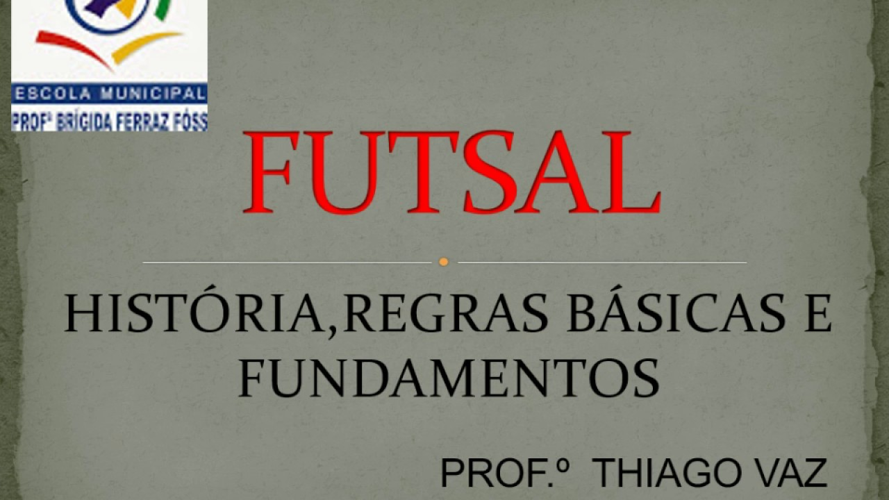 98167dff5a FUTSAL - PROF.° THIAGO VAZ - YouTube