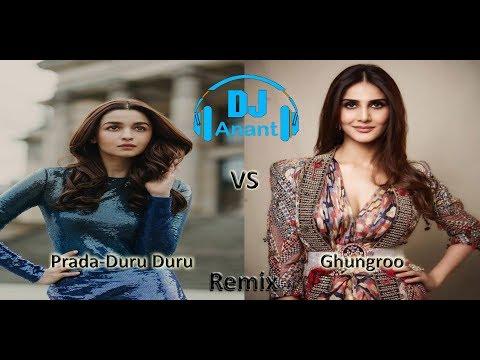 prada-(duro-duro-remix)-vs-ghungroo(remix)-||-alia-b-||-hrithik-r-||-dj-anant