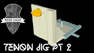 016 - Tenoning Jig Part 2