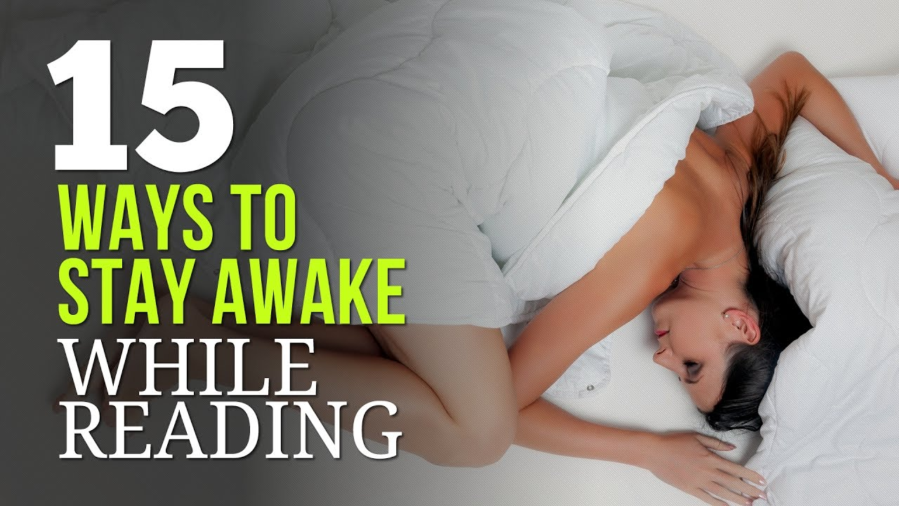 ways to stay awake while reading 15 ways to stay awake while reading