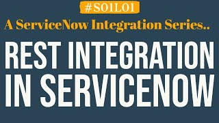 What is REST Integration in ServiceNow | 4MV4D | S01L01