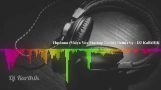 Ellie Goulding - Love Me Like You Do | Hosanna (Vidya Vox Mashup Cover) Remix by -Dj KaRtHiK