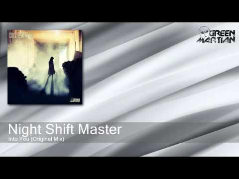 Night Shift Master - Into You - Original Mix (Green Martian)