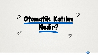 Çalışan Açısından Otomatik Katılım-Anadolu Hayat Emeklilik