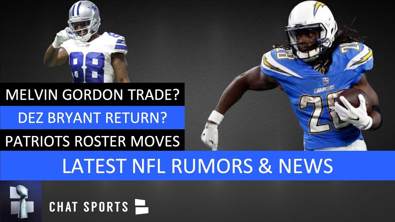 Nfl Rumors Melvin Gordon Trade Dez Bryant Return N Keal Harry To Ir And Josh Doctson To Vikings