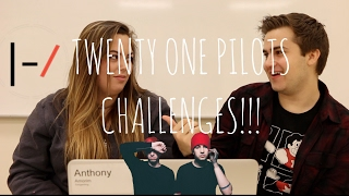 TWENTY ONE PILOTS CHALLENGES!!!