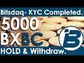 Bitsdaq KYC Done - Get 5000 BXBC FREE!! (HOLD & Withdraw BXBC).