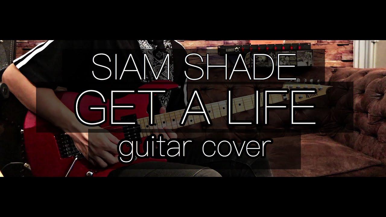 【SIAM SHADE】GET A  LIFE【Guitar Cover】