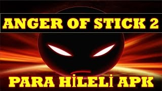 ANGER OF STİCK 2 HİLE PARA HİLELİ APK MOD İNDİR