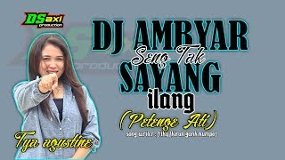 Gambar cover DJ Ambyar - Seng tak sayang ilang (PETENGE ATI) 2020 - Tya agustine
