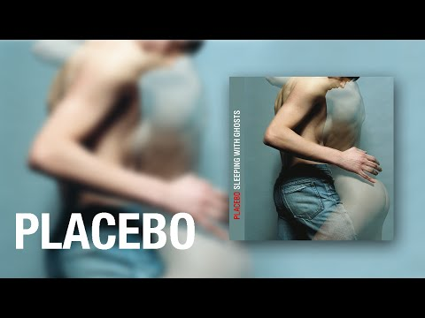 Placebo  Sleeping With Ghosts