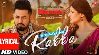 Lyrical: Koi Aaye Na Rabba | DAAKA | Gippy Grewal, Zareen Khan | Rochak Feat. B Praak | Kumaar