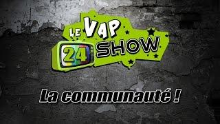 Le Vap Show #24 La communauté !