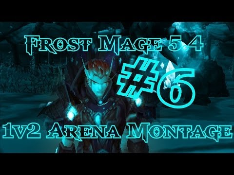 [Laurence] Frost Mage 5.4.7 1v2 Arena Montage #6