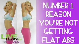 Number 1 Reason You\'re Not Getting Flat Abs