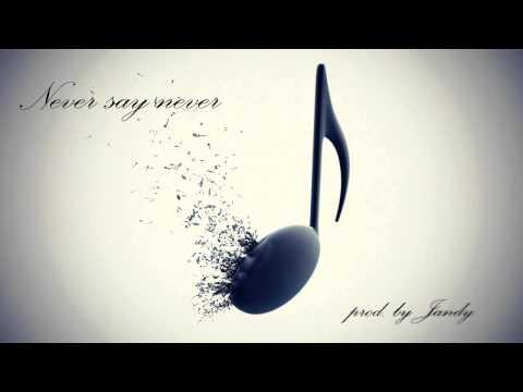 Never say never (Electro pop beat) prod by Jandy Mp3