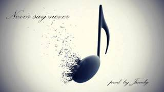Never say never (Electro pop beat) prod by Jandy