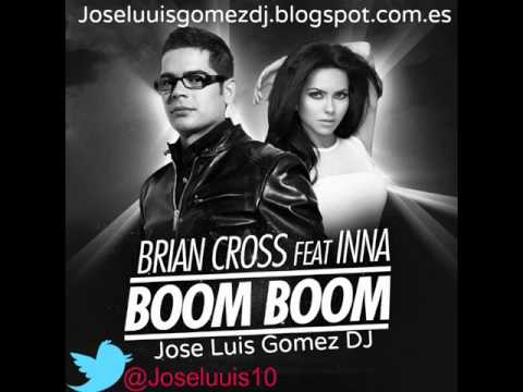 Brian Cross Ft Inna - Boom Boom (Jose Luis Gomez DJ)