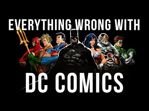 Everything Wrong With DC Comics