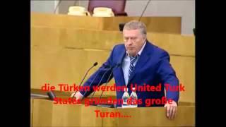 Russe hat Angst vor Türken-Turan | Schirinowski der Türkolog glaubt an Turan Türkische Union