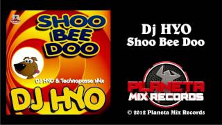 Dj HYO - Shoo Bee Doo (Dj HYO & Technoposse Radio Edit)