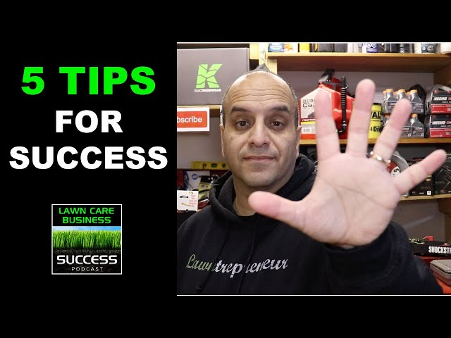 5 Tips For Success In Your Lawn Care Business!