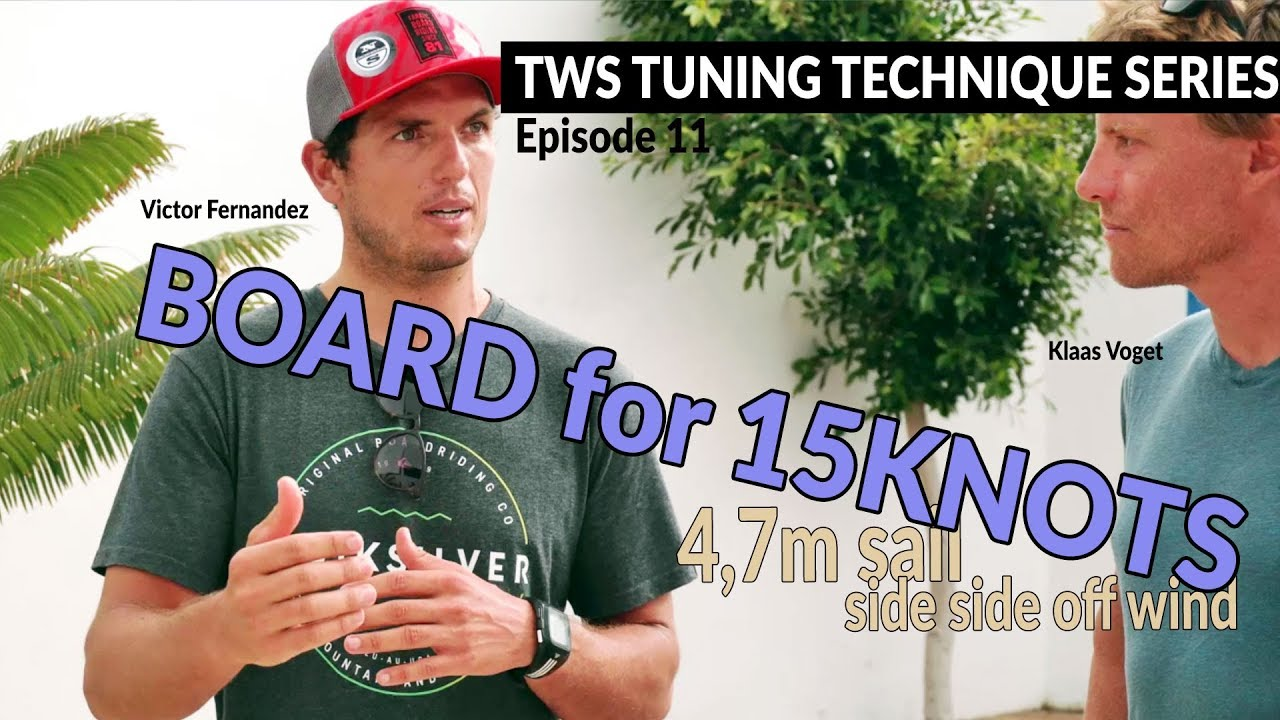 TWS Tuning Technique Series - Ep11: Wave sailing in 15 knots  Board setup  windsurfing