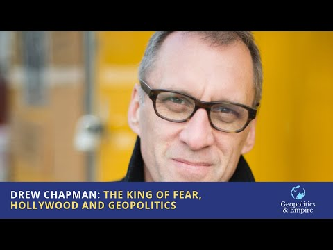 Drew Chapman: The King of Fear, Hollywood and Geopolitics