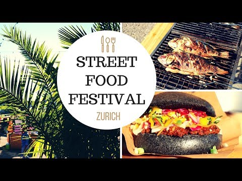 STREET FOOD FESTIVAL 2017  | ZURICH SWITZERLAND