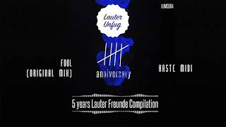 5 Years Lauter Unfug - Haste Midi - Fool (Original Mix)