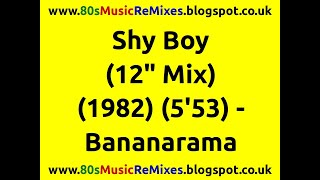 "Shy Boy (12"" Mix) - Bananarama 