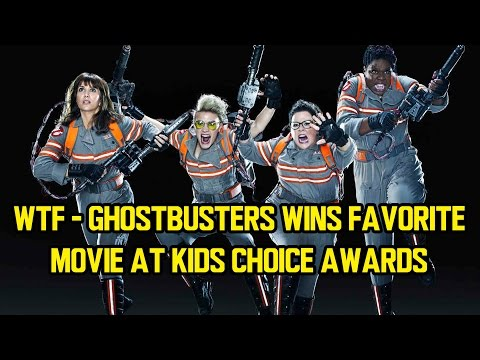 WTF - GHOSTBUSTERS wins Favorite Movie at Kids Choice Awards