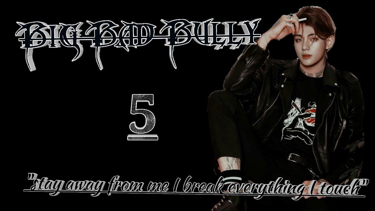 Big Bad Bully Taehyung FF Episode 5