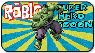 Roblox Super Hero Tycoon - Hulk Smash