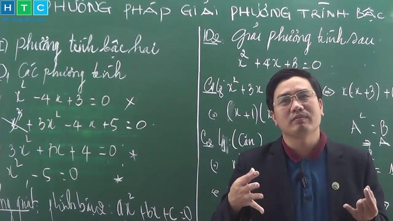Chinh phục kỳ thi vào 10 năm 2020 | Môn Toán | Phương pháp giải phương trình bậc hai