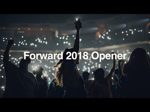 Forward Conference 2018 Opener (Full Video)