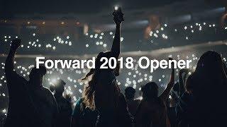Forward Conference 2018 Opener (Full Video)