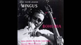 Charles Mingus -  Mingus At The Bohemia ( Full Album )
