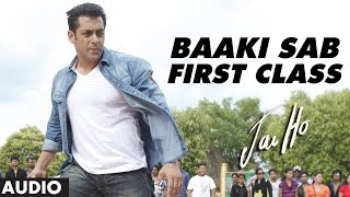 """Jai Ho Song"" Baaki Sab First Class (Full Audio) 