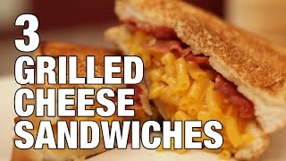 3 Grilled Cheese Sandwiches You Have To Try! | The Hungry Bachelor