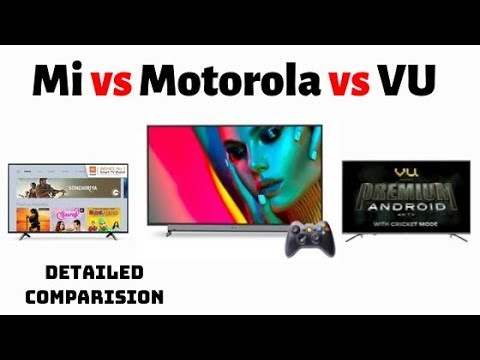 Mi vs Motorola vs VU Premium Android TV in english