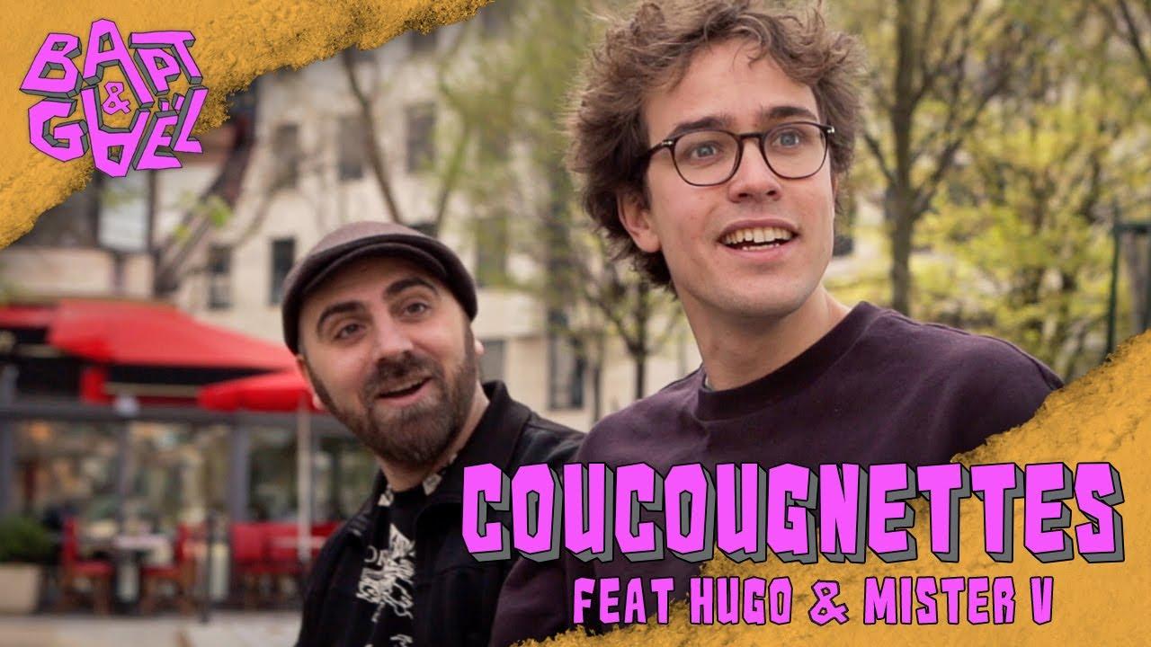 Coucougnettes feat Mister V et Hugo Tout Seul – Bapt&Gael