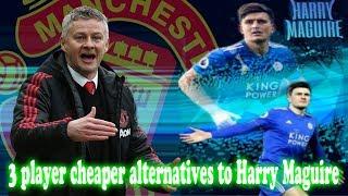 3 cheaper alternative Harry Maguire - Manchester United transfer news