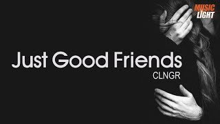 JUST GOOD FRIENDS - CLNGR (NO COPYRIGHT)