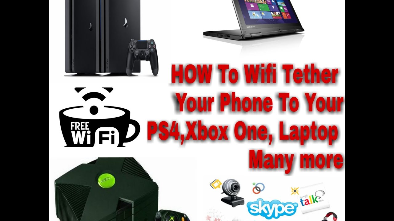 How To Wifi Tether Your Phone To Your PS4,Xbox One, Laptop And Etc