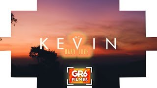 MC Kevin - Baby Love (GR6 Filmes) DJ Nene MPC